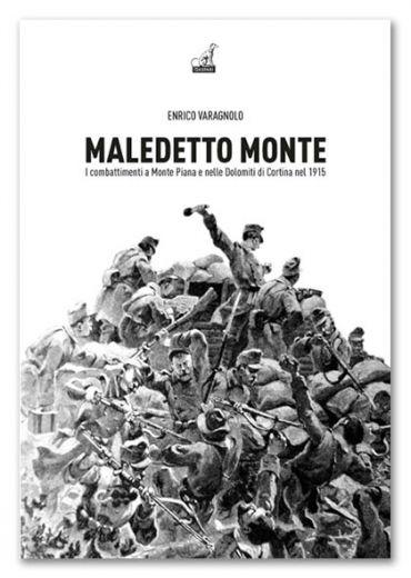 Enrico Varagnolo - MALEDETTO MONTE