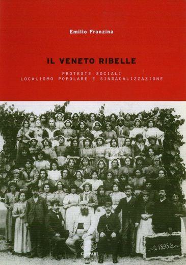 IL VENETO RIBELLE - Emilio Franzina