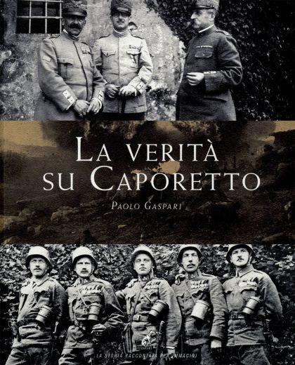 LA VERITÀ SU CAPORETTO - Paolo Gaspari