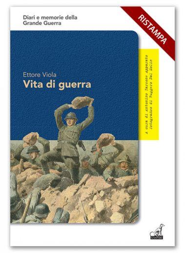 VITA DI GUERRA - Ettore Viola