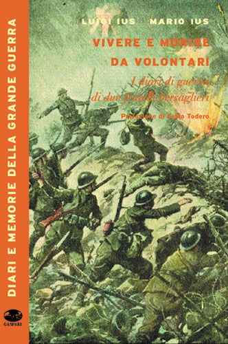 VIVERE E MORIRE DA VOLONTARI - Luigi Ius, Mario Ius